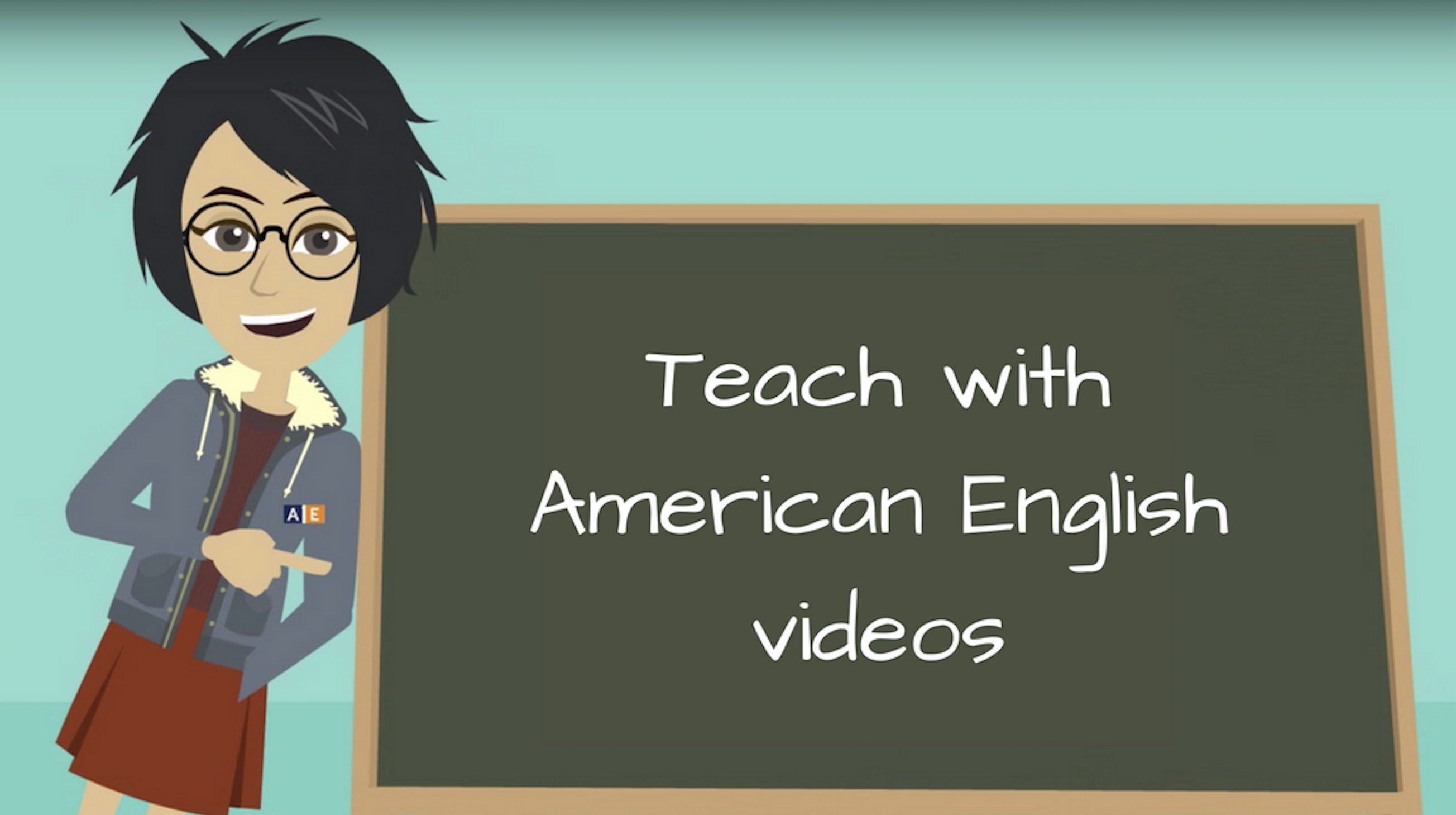 "Cartoon graphic of teacher leaning against chalkboard that reads: ""Teach with American English videos"""