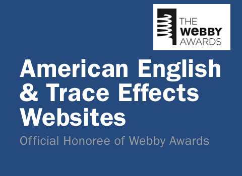 American English and Trace Effects Websites Official Honoree of Webby Awards